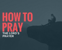 How to Pray – Part 4 – Rob Duff