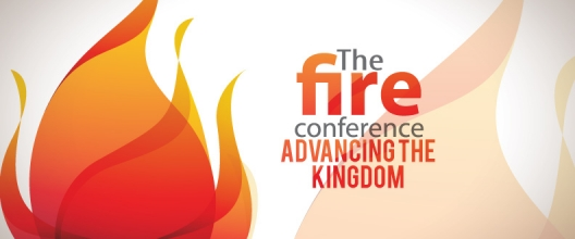 The Fire Conference – Advancing the Kingdom