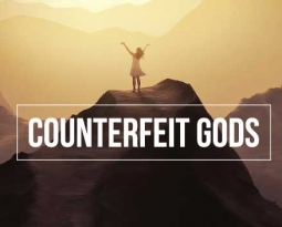 Counterfeit gods – Part 3 – Rob Duff