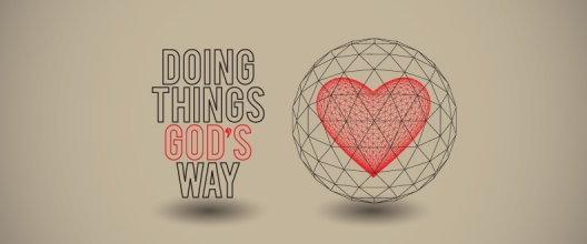 Doing Things God's Way