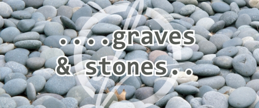 Graves and Stones