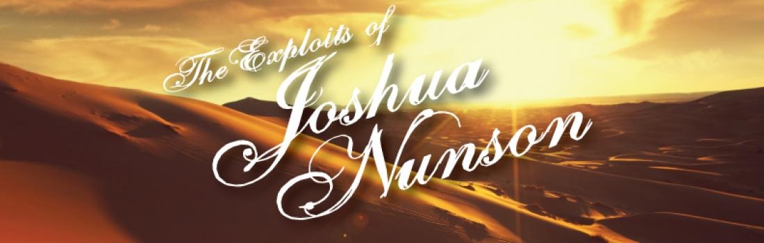 The Exploits of Joshua Nunson – Part 3